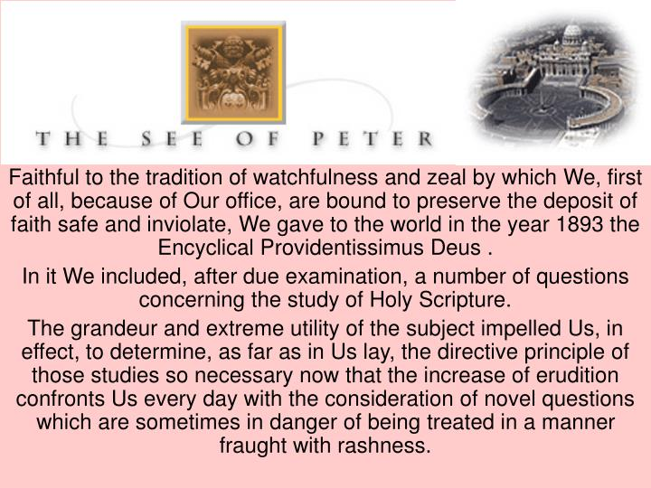 Faithful to the tradition of watchfulness and zeal by which We, first of all, because of Our office,...