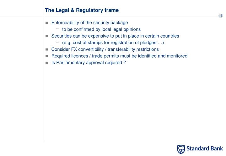 The Legal & Regulatory frame
