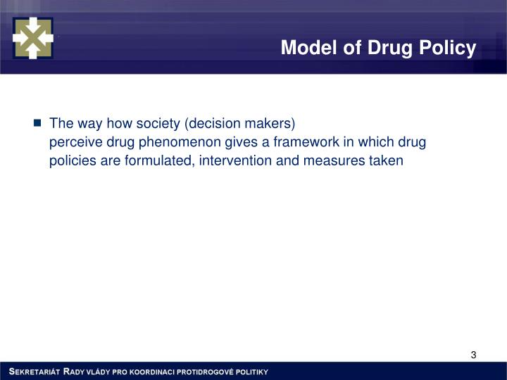M odel of drug policy