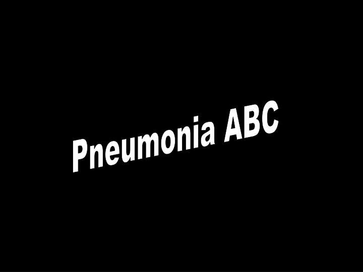 Pneumonia ABC