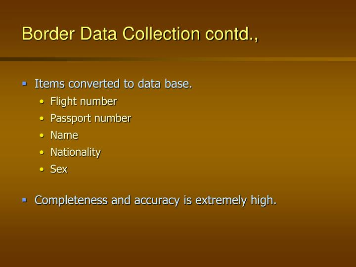 Border data collection contd