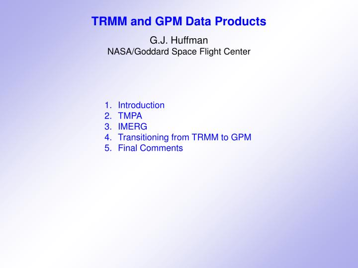 TRMM and GPM Data Products