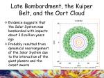 late bombardment the kuiper belt and the oort cloud