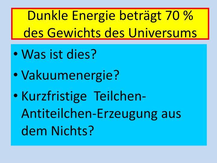 Dunkle Energie beträgt 70 %