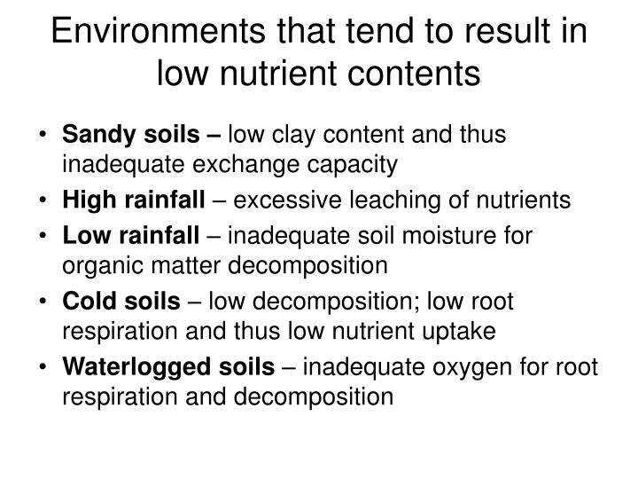 Environments that tend to result in low nutrient contents