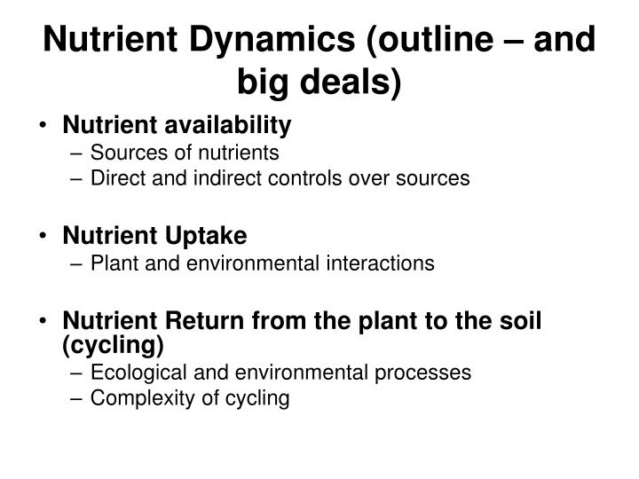 Nutrient Dynamics (outline – and big deals)