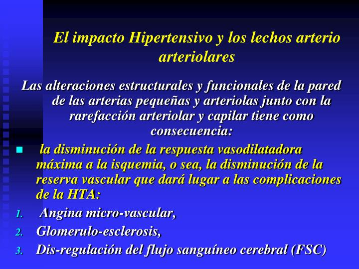 El impacto Hipertensivo y los lechos arterio arteriolares