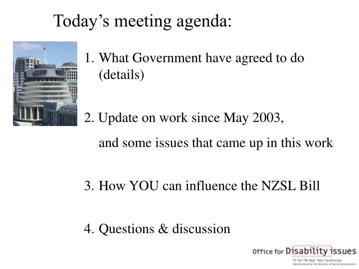Today's meeting agenda: