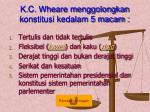 k c wheare menggolongkan konstitusi kedalam 5 macam