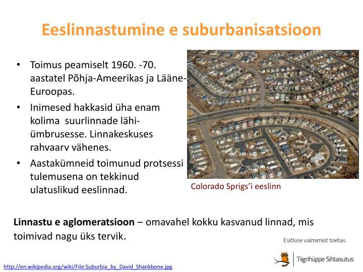 Eeslinnastumine e suburbanisatsioon