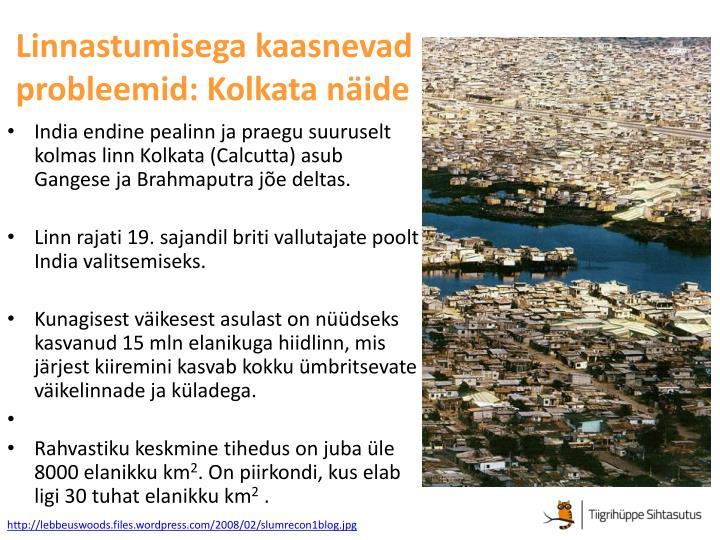 Linnastumisega kaasnevad probleemid: Kolkata näide