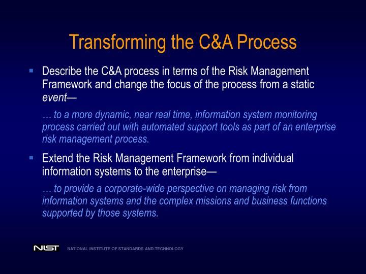 Transforming the C&A Process