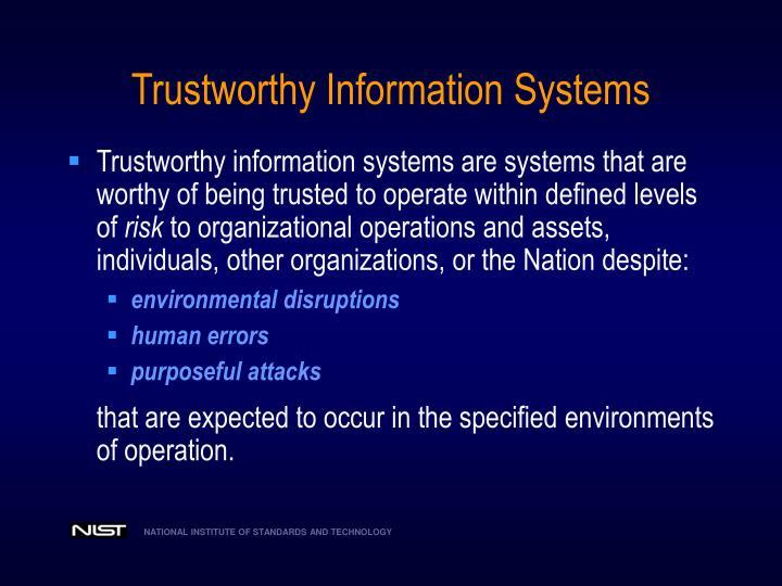 Trustworthy Information Systems