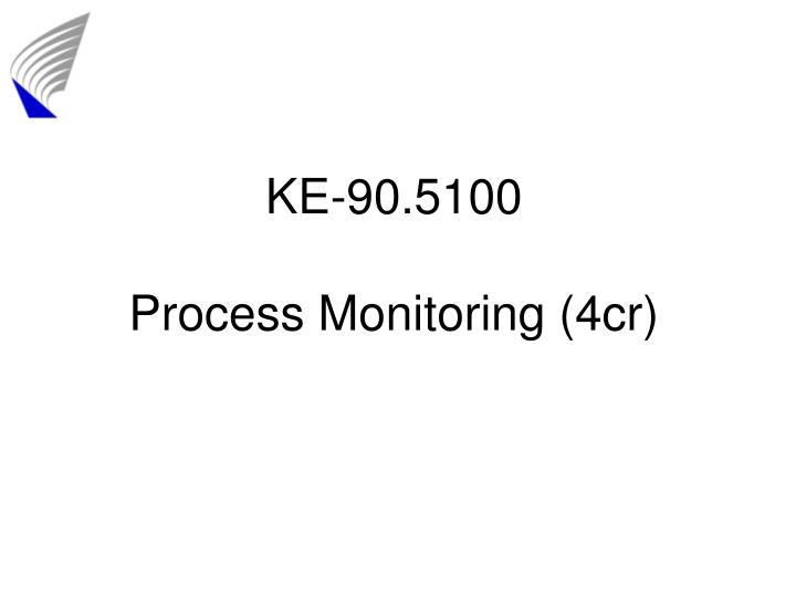 Ke 90 5100 process monitoring 4cr