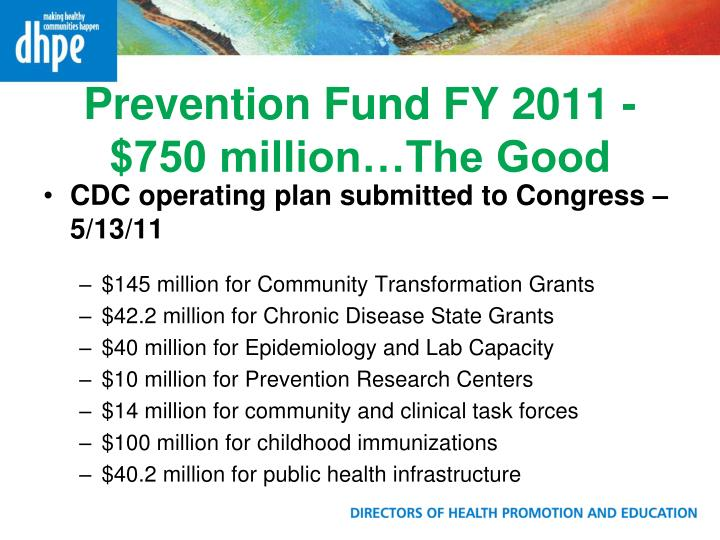 Prevention Fund FY 2011 - $750 million…The Good