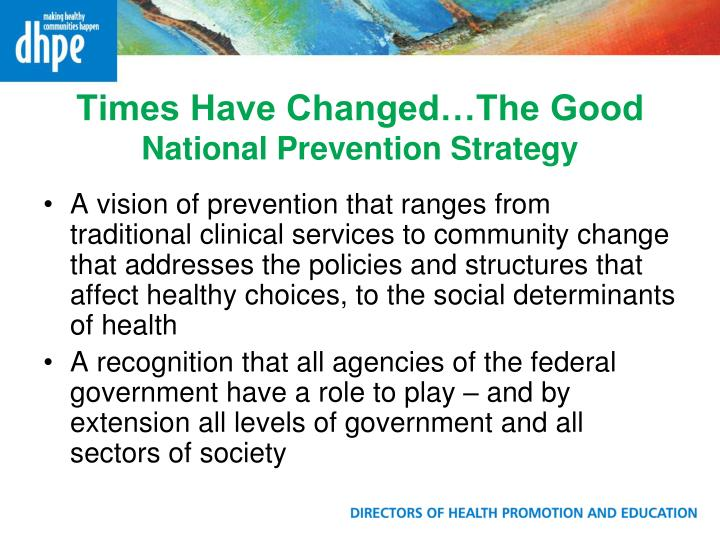 Times have changed the good national prevention strategy
