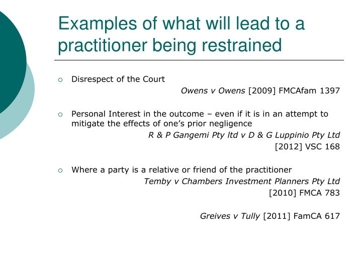 Examples of what will lead to a practitioner being restrained