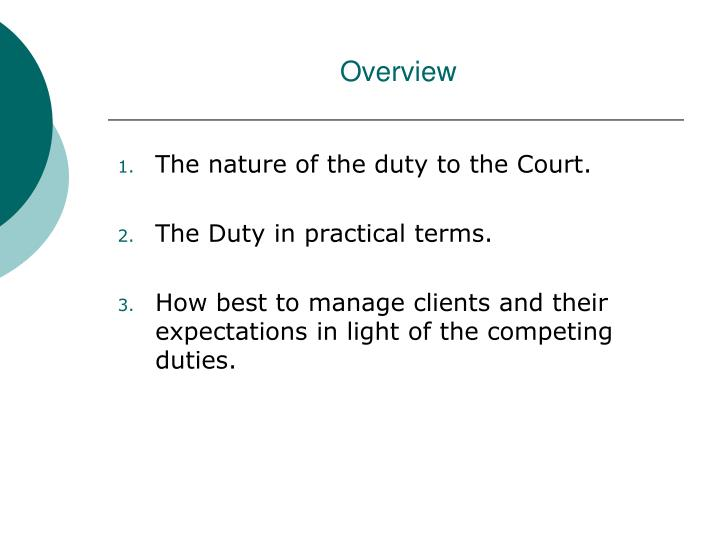 The nature of the duty to the Court.