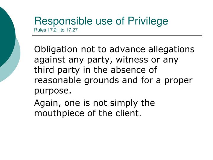 Responsible use of Privilege