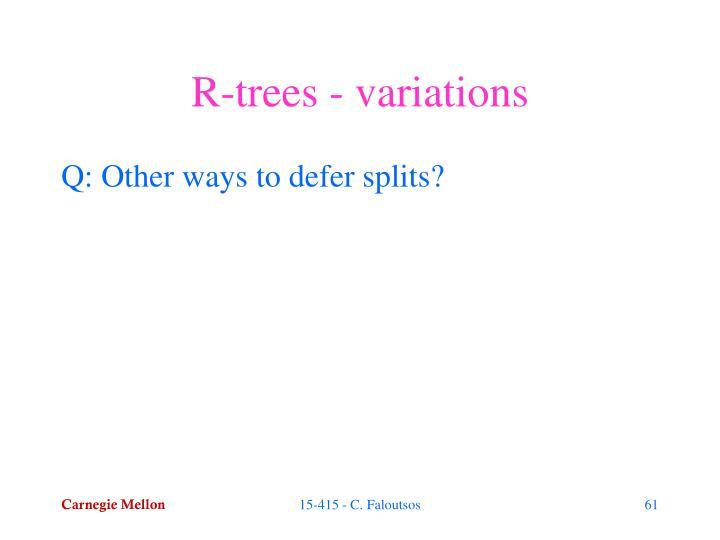 R-trees - variations