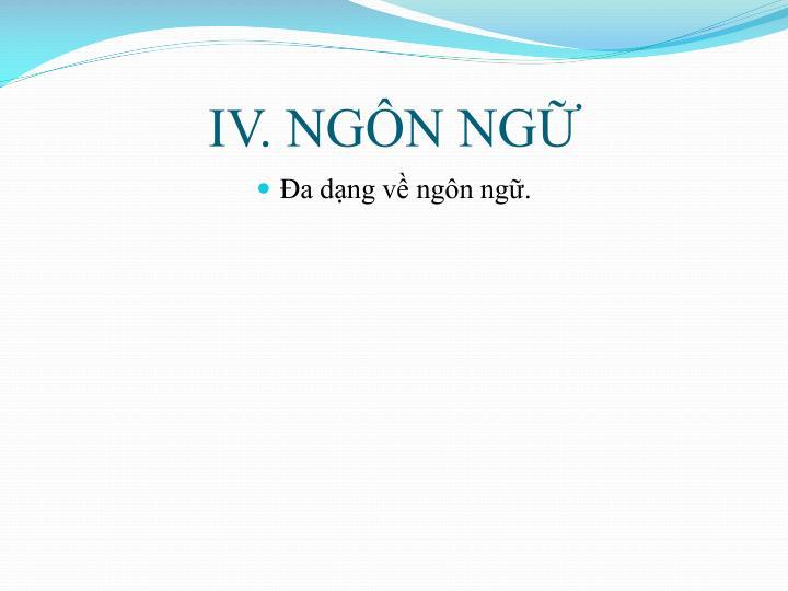 IV. NGÔN NGỮ