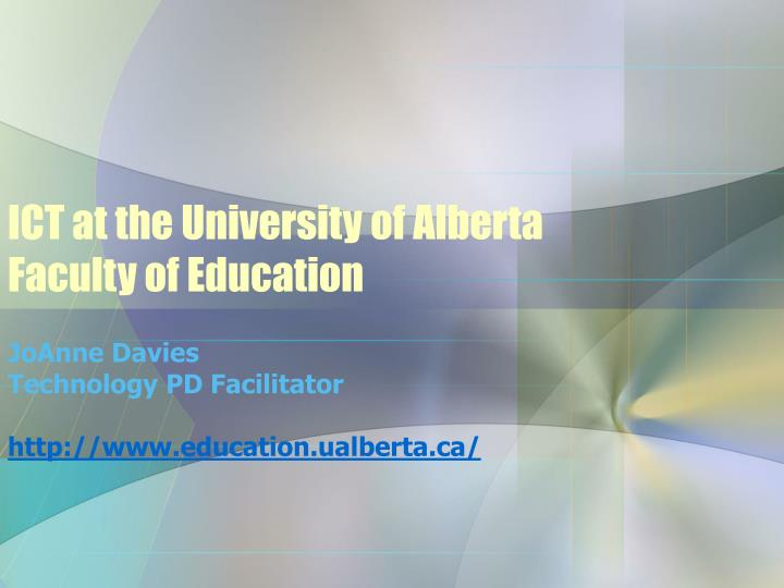 Ict at the university of alberta faculty of education