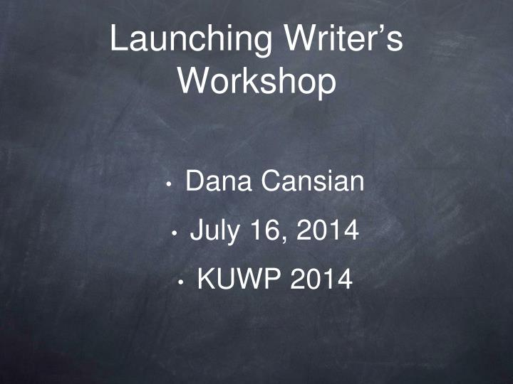 Launching writer s workshop