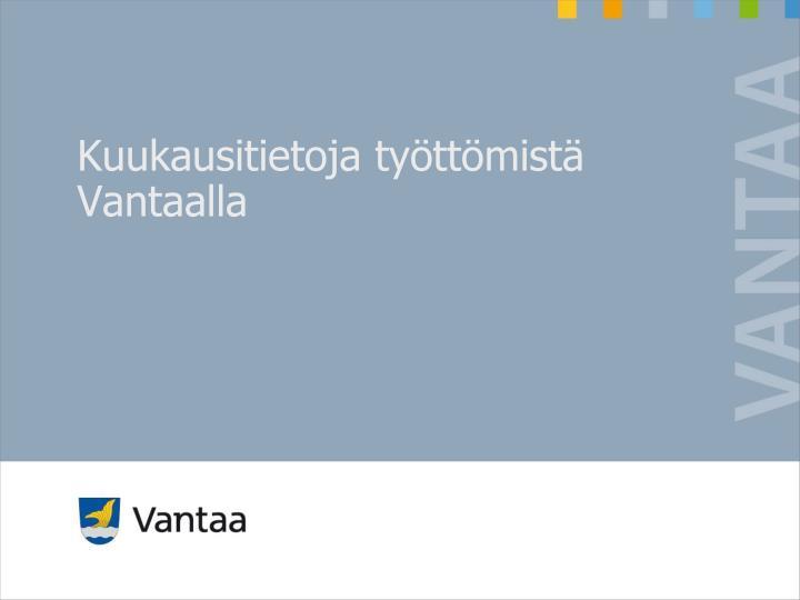 Kuukausitietoja tyttmist Vantaalla