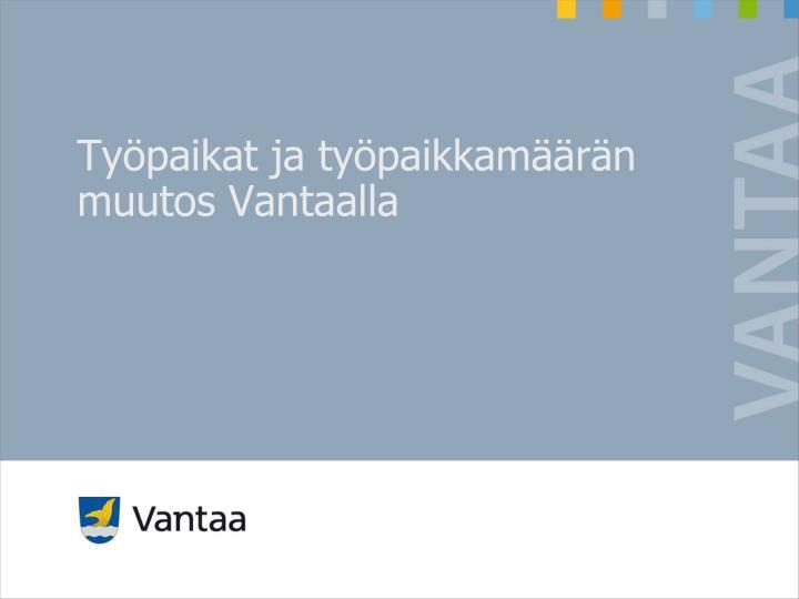 Typaikat ja typaikkamrn muutos Vantaalla