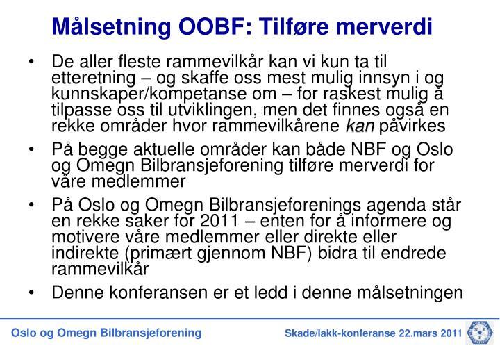 Målsetning OOBF: Tilføre merverdi