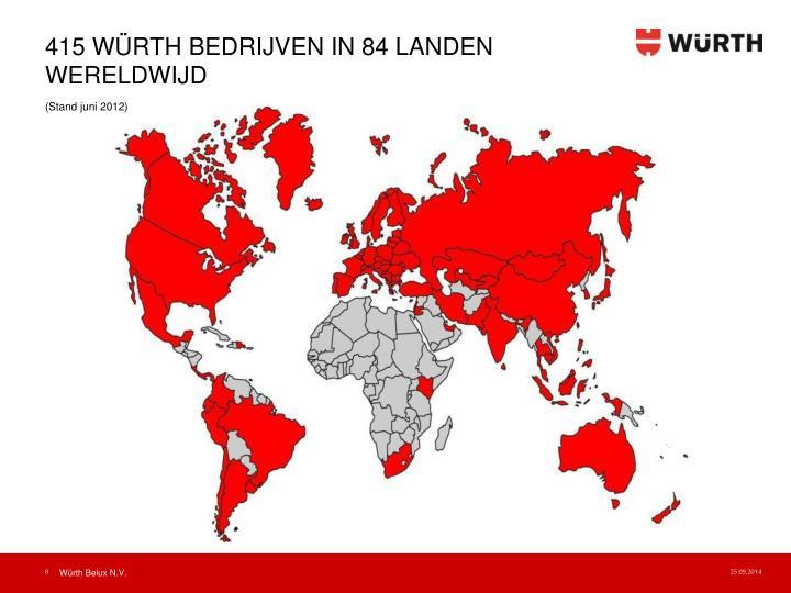 415 WÜRTH BEDRIJVEN IN 84 LANDEN WERELDWIJD