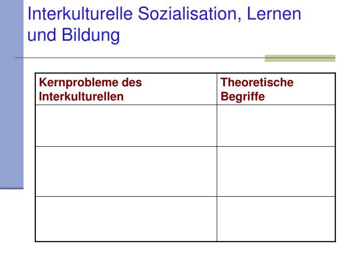 Interkulturelle Sozialisation, Lernen und Bildung