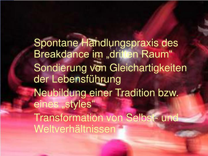 "Spontane Handlungspraxis des Breakdance im ""dritten Raum"""