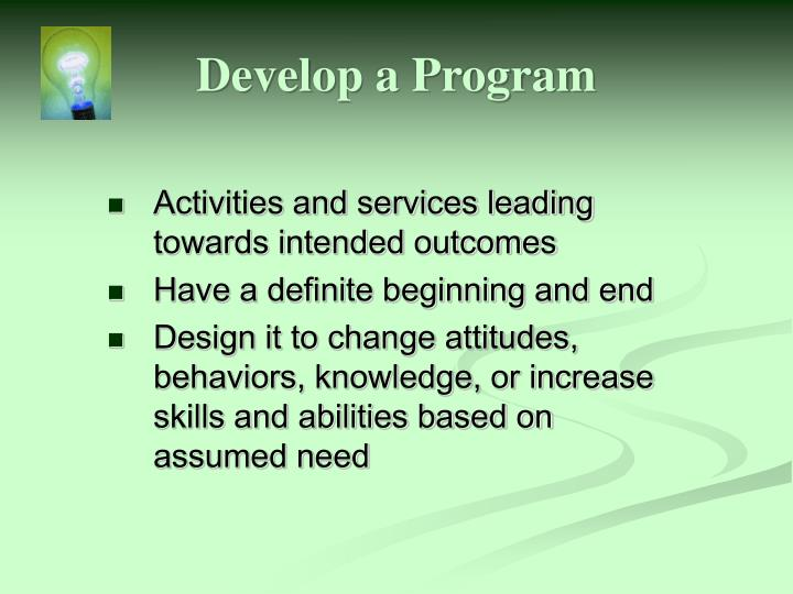Activities and services leading towards intended outcomes