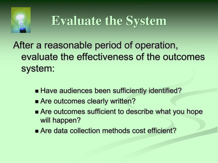 Evaluate the System