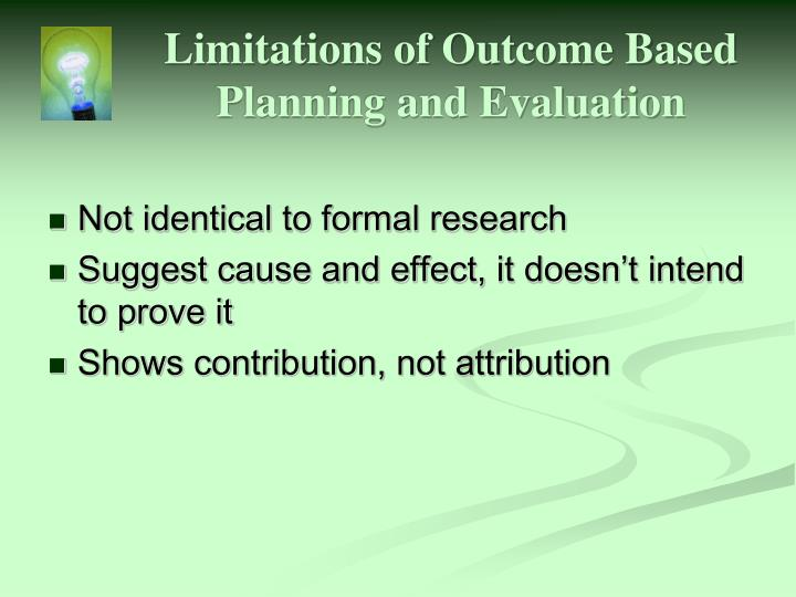 Limitations of Outcome Based