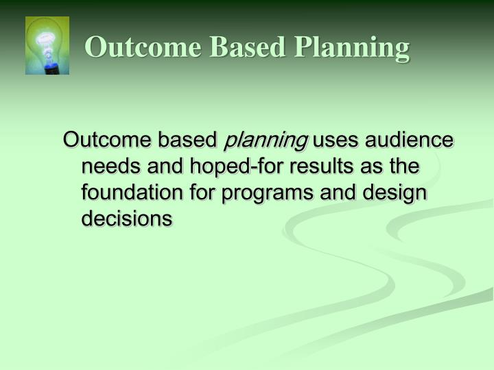 Outcome Based Planning