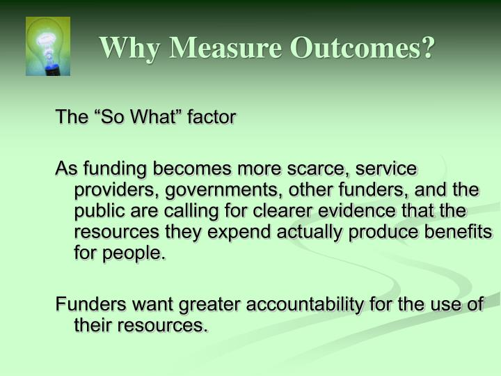 Why Measure Outcomes?