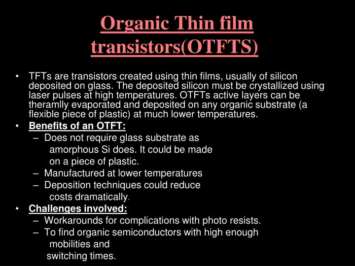 Organic Thin film transistors(OTFTS)