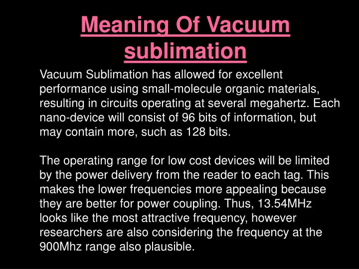 Meaning Of Vacuum            sublimation