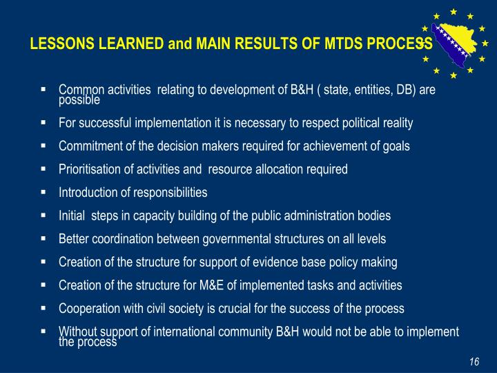 LESSONS LEARNED and MAIN RESULTS OF MTDS PROCESS