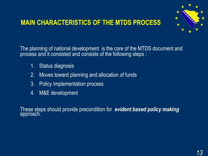 MAIN CHARACTERISTICS OF THE MTDS PROCESS