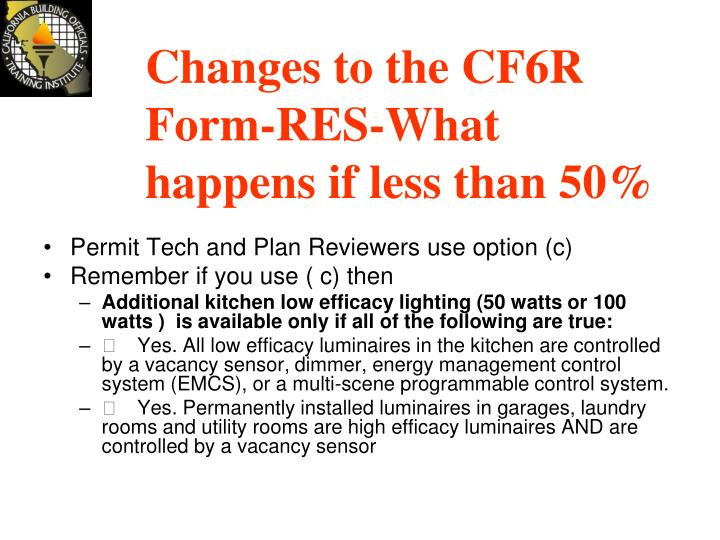 Changes to the CF6R Form-RES-What happens if less than 50%