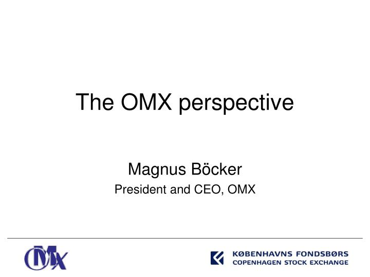 The omx perspective