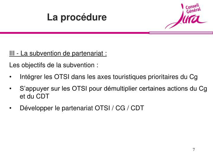 III - La subvention de partenariat :