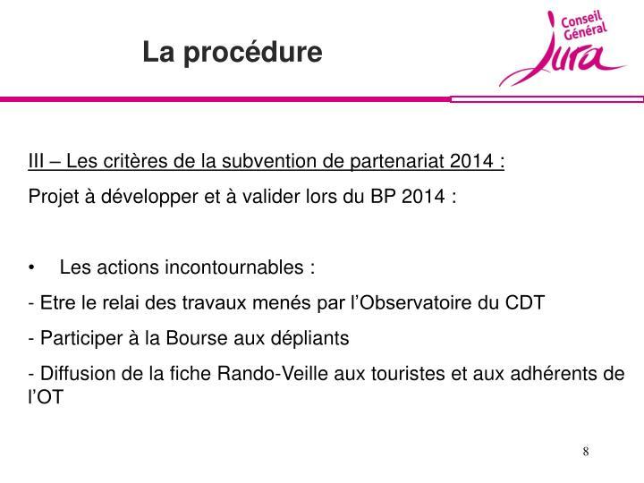 III – Les critères de la subvention de partenariat 2014 :