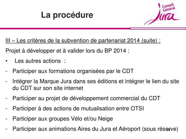 III – Les critères de la subvention de partenariat 2014 (suite) :