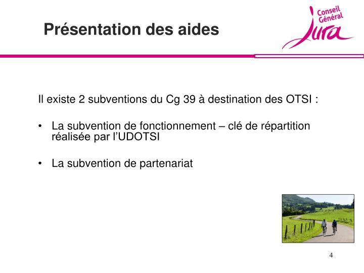 Il existe 2 subventions du Cg 39 à destination des OTSI :
