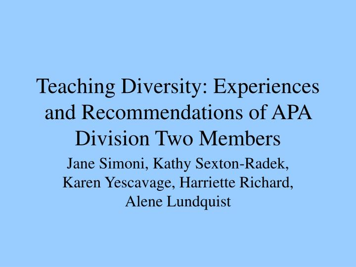 Teaching Diversity: Experiences and Recommendations of APA Division Two Members
