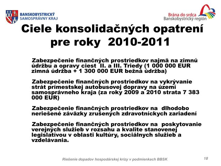 Ciele konsolidačných opatrení  pre roky  2010-2011